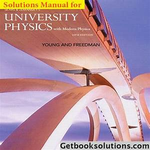 Solution Manual For University Physics With Modern Physics 14th Edition Young Freedman 5  100