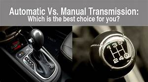 Automatic Vs Manual Transmission Which Is Better