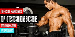 Best Testosterone Supplements Ranked For 2018  Top 10 Brands