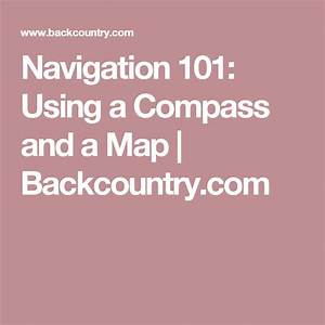 Navigation 101  Using A Compass And A Map