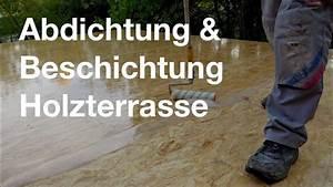 Holz Versiegeln Wasserdicht : abdichtung beschichtung holzterrasse youtube ~ Watch28wear.com Haus und Dekorationen