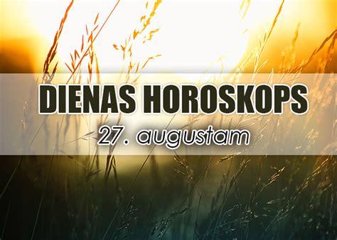 PIRMDIENAS - 27. AUGUSTA DIENAS HOROSKOPS | Populars