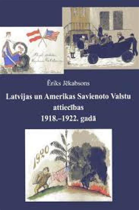 Latvijas un Amerikas Savienoto Valstu attiecibas 1918 ...
