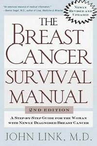 The Breast Cancer Survival Manual   A Step