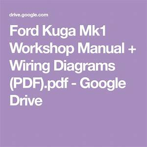 Ford Kuga Mk1 Workshop Manual   Wiring Diagrams  Pdf  Pdf
