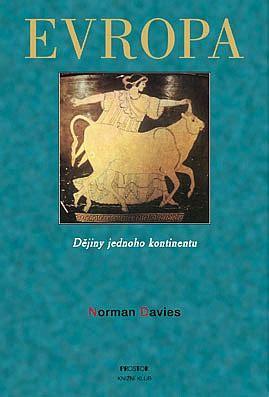 Evropa - Dějiny jednoho kontinentu - Norman Davies ...