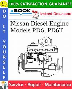Nissan Diesel Engine Models Pd6  Pd6t Service Repair Manual