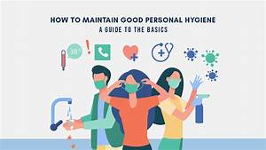 How To Maintain Good Personal Hygiene  A Guide To The