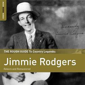 The Rough Guide To Country Legends  Jimmie Rodgers