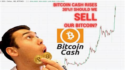 This is truly an investment that should never be engaged in with anything other than play money. cool - Bitcoin CASH RISES 30%...Should We Sell Our Bitcoin?? (Investment Strategy)   Investing ...