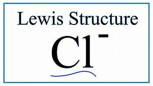 How To Draw The Lewis Dot Structure For Cl