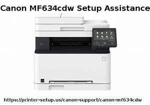 Complete Guide To Canon Mf634cdw Setup  Install  Wireless