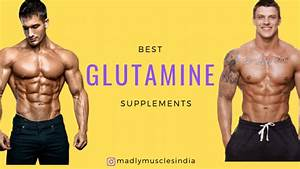 Glutamine Supplements  Benefits  Types And Side Effects