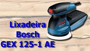 Bosch Gex 125 : lixadeira bosch gex 125 1 ae youtube ~ A.2002-acura-tl-radio.info Haus und Dekorationen