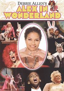 Alex in Wonderland (2010) - Debbie Allen | Cast and Crew ...
