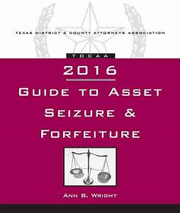 Guide To Asset Seizure  U0026 Forfeiture  2016