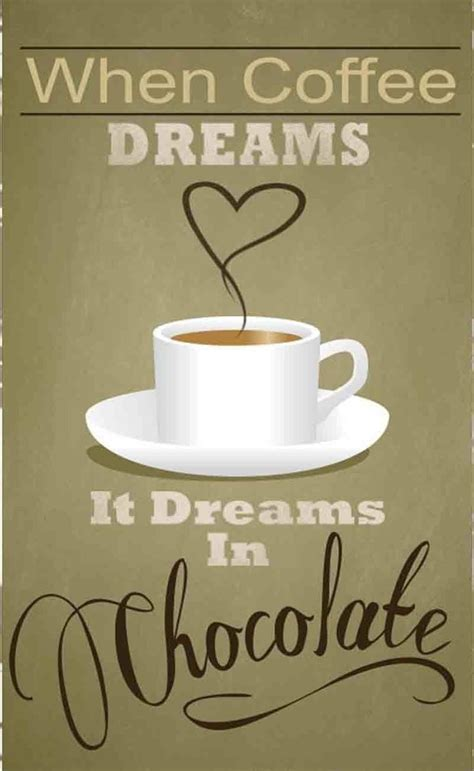 Coffee has always been a staple of american cinema, from audrey hepburn carrying a cup along fifth avenue in breakfast at tiffany's to jim jarmusch's but not all coffee is created equal, nor are the movies that have featured coffee in their most popular or pivotal moments. Chocolate And Coffee Quotes. QuotesGram