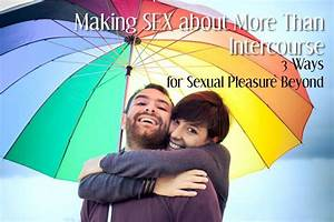 Alternatives To Sex  3 Ways For Sexual Pleasure Beyond