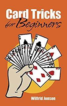 Magic makers complete card magic 180 card tricks & professional routines card tricks for beginners to advanced levels. Amazon.com: Card Tricks for Beginners (Dover Magic Books) eBook: Jonson, Wilfrid: Kindle Store