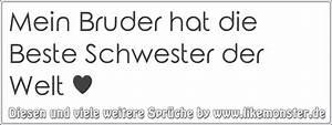 Beste Schwester Der Welt : mein bruder hat die beste schwester der welt tolle spr che und zitate auf ~ Frokenaadalensverden.com Haus und Dekorationen