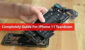 Completely Guide For Iphone 11 Teardown