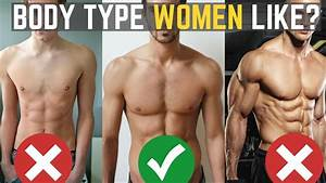 How To Have A Body That Drives Women Crazy