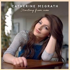 Catherine, Mcgrath, U2013, Starting, From, Now, Lyrics