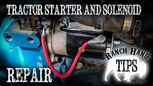 Tractor Starter And Starter Solenoid Replacement