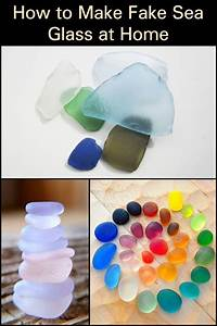 How, To, Make, Fake, Sea, Glass, At, Home, Have, A, Collection, Of, Your, Own, Sea, Glass, Without, Going, To, The