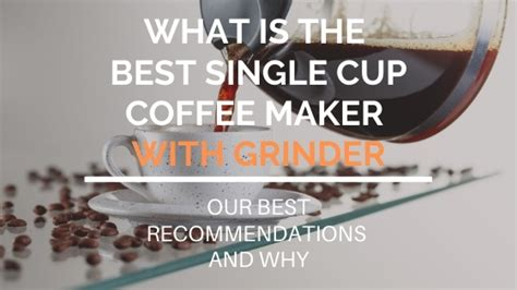 Brew great tasting coffee at home — built in conical. Best Single Cup Coffee Maker with Grinder (the Top 5) | SoloEspresso.net