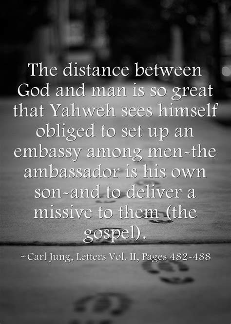 Just click the edit page button at the bottom of the page or learn more in the quotes submission guide. The distance between God and man is so great that Yahweh sees himself obliged to set up an ...