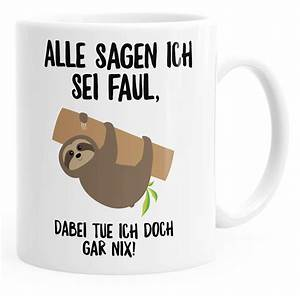 Kaffee Hilft Gegen Alles : kaffee tasse mit faultier alle sagen ich sei faul dabei tue ich doch gar nix moonworks akowi ~ A.2002-acura-tl-radio.info Haus und Dekorationen