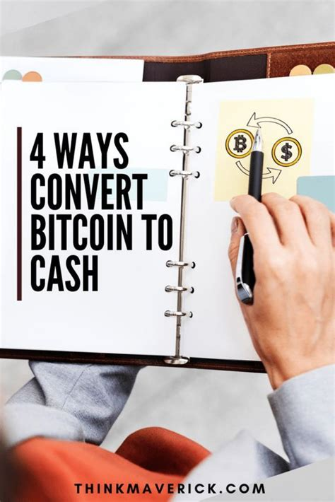 The bitcoin craze is gradually taking a leap now and the investors are optimistic about its growth and increased value in the coming future. 4 Best Ways to Convert Bitcoin to Cash - ThinkMaverick - My Personal Journey through ...