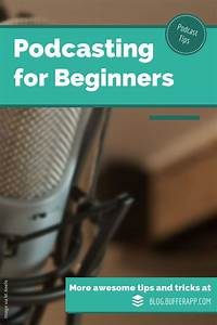 Podcasting For Beginners  The Complete Guide To Getting