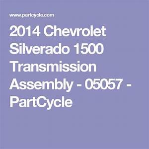 Used 2014 Chevrolet Silverado 1500 Transmission Assembly