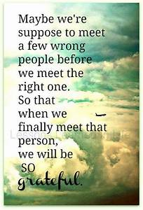 Maybe We U0026 39 Re Suppose To Meet A Few Wrong People