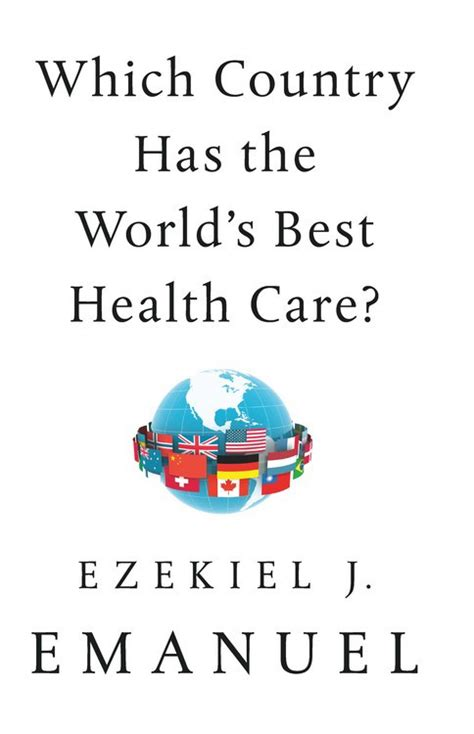 People who don't have legal contract of employment and/or can't register as unemployed may be in this system some citizens have private health insurance, some are eligible for subsidized public health care is very variable through the country. Which Country Has the World's Best Health Care? by Ezekiel J. Emanuel | PublicAffairs