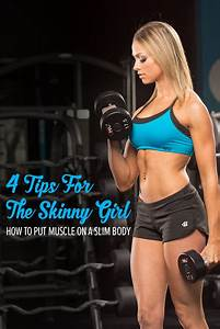 4 Tips For The Skinny Girl  How To Put Muscle On A Slim Body
