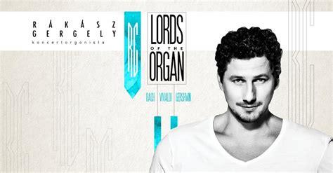 Rákász Gergely erdélyi koncertturnéja: Lords of the Organ ...