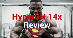 Hypergh 14x Review 2020  Bodybuilding Results  U0026 Side Effects