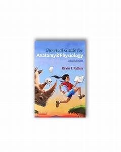 Survival Guide For Anatomy  U0026 Physiology  2nd Ed