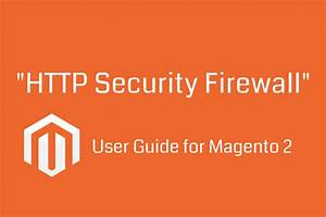 User Guide For  U0026quot  Security Firewall U0026quot  For Magento 2