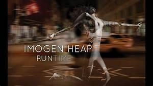 Imogen, Heap, -, Run-time
