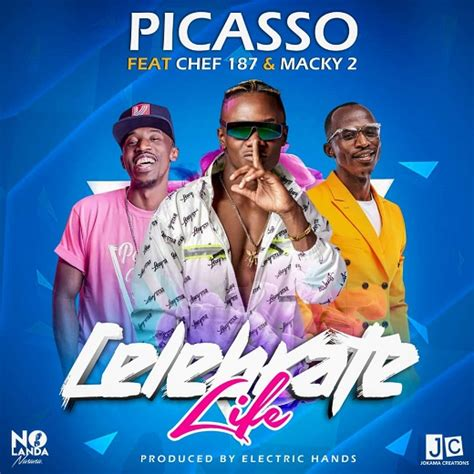 Macky2 music 15 march 2021. New Music Alert! Picasso Ft Chef 187 & Macky 2 - Celebrate ...
