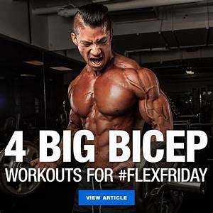 4 Big Bicep Workouts For  Flexfridays