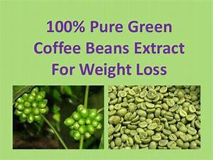 Buy Green Coffee Bean Extract Online And Save