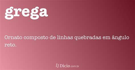 Grega - Dicio, Dicionário Online de Português