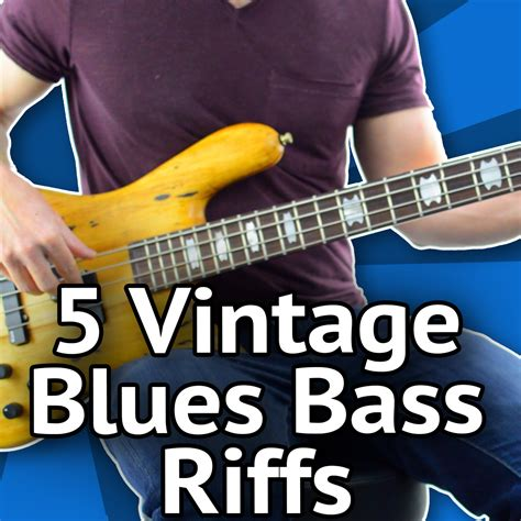 5 Vintage Blues Bass Riffs - Become A Bassist