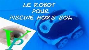 Robot Pour Piscine Hors Sol : robot de piscine youtube ~ Dailycaller-alerts.com Idées de Décoration