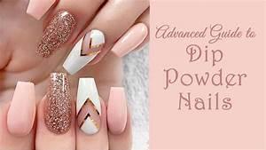 Advanced Guide To Dip Powder Nails